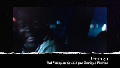 Vidéo Gringo - Doublage (FR)