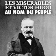 """Image """"Les Misérables"""" et Victor Hugo au nom du Peuple - Grégoire Polet - ARTE tv"""